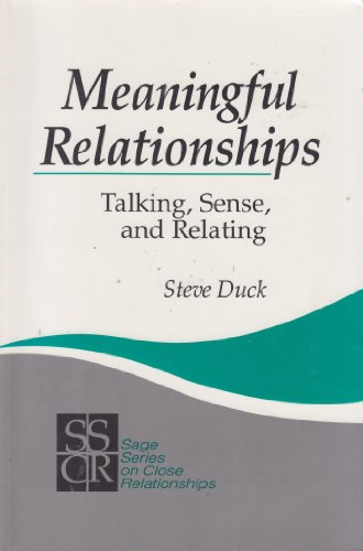 Meaningful Relationships: Talking, Sense, and Relating (SAGE Series on Close Relationships)