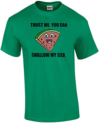 e26def46 Better Than Pants Trust Me. You Can Swallow My Seed. Funny Offensive T-
