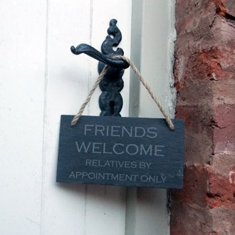 The Slate Range Slate Hanging Sign 'FRIENDS WELCOME. RELATIVES BY APPOINTMENT ONLY' - Black Slate Welcome Sign