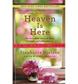 BY Nielson, Stephanie ( Author ) [{ Heaven Is Here: An Incredible Story of Hope, Triumph, and Everyday Joy By Nielson, Stephanie ( Author ) Feb - 19- 2013 ( Paperback ) } ]