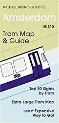 Michael Brein's Guide to Amsterdam by the Tram (Michael Brein's Guides to Sightseeing By Public Transportation) (Michael Brein's Guides to Sightseeing ... to Sightseeing By Public Transportation)