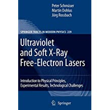 Ultraviolet and Soft X-Ray Free-Electron Lasers: Introduction to Physical Principles, Experimental Results, Technological Challenges