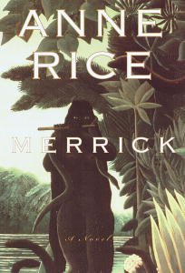 Merrick (The Vampire Chronicles, Book 7)