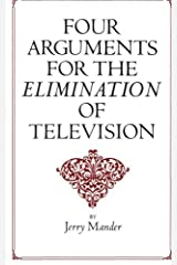 Four Arguments for the Elimination of Television by Jerry Mander (1978-03-01)