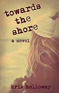 Towards The Shore by Kris Holloway ebook deal