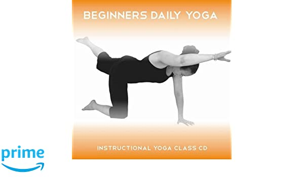 Beginners Daily Yoga Five Instructional Beginners Yoga Sessions