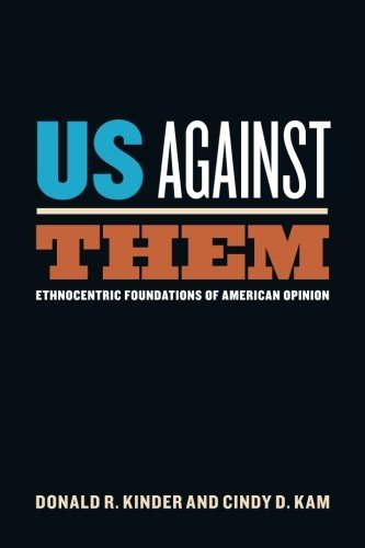 Us Against Them: Ethnocentric Foundations of American Opinion (Chicago Studies in American Politics) by Donald R. Kinder (2010-01-02)