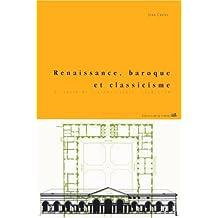 Renaissance, Baroque et Classicisme: Histoire de l'architecture 1420-1720