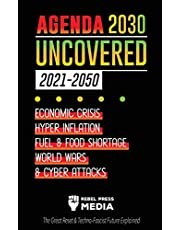 Agenda 2030 Uncovered (2021-2050): Economic Crisis, Hyperinflation, Fuel and Food Shortage, World Wars and Cyber Attacks (The Great Reset & Techno-Fascist Future Explained)