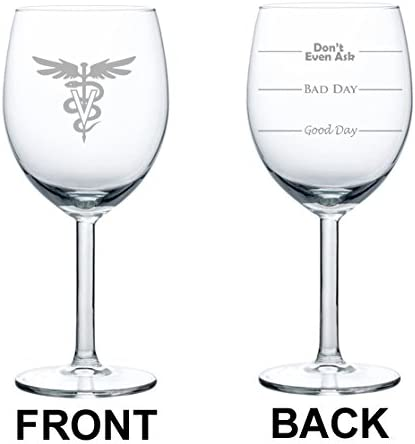 10 oz Wine Glass Funny Two Sided Good Day Bad Day Dont Even Ask RN Registered Nurse
