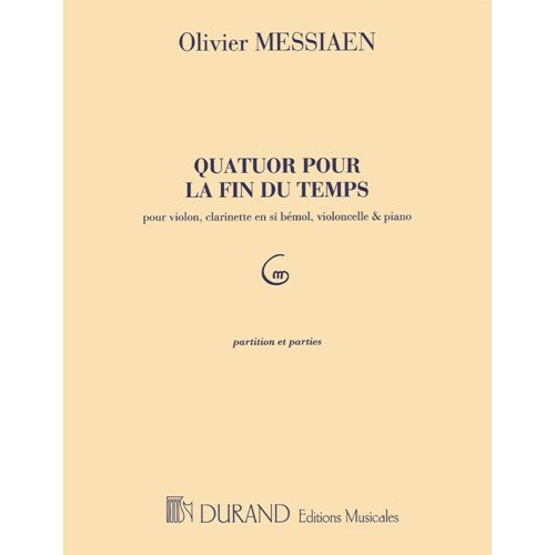 Editions Durand Quatuor pour la Fin du Temps (Quartet for the End of Time) Editions Durand Series by Olivier Messiaen