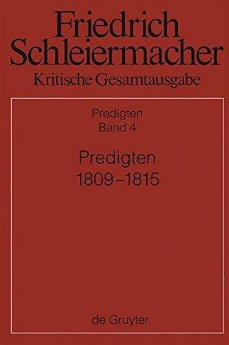 Friedrich Schleiermacher: Kritische Gesamtausgabe. Predigten: Schleiermacher, Friedrich; Fischer, Hermann; Barth, Ulrich; Cramer, Konrad; Meckenstock, ... Dritte Abteilung Predigten, Band 4)