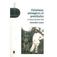 COLONIAUX MÉNAGÈRES ET PROSTITUÉES AU CONGO BELGE 1885-1930
