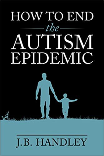 How to End the Autism Epidemic: Revealing the Truth About ...