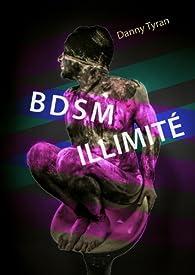 BDSM Illimité par Danny Tyran