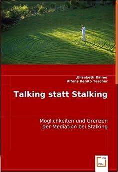 Talking statt Stalking: Möglichkeiten und Grenzen der Mediation bei Stalking