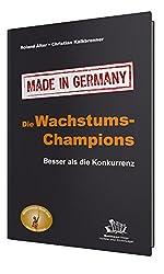 Die Wachstums-Champions - Made in Germany: Besser als die Konkurrenz