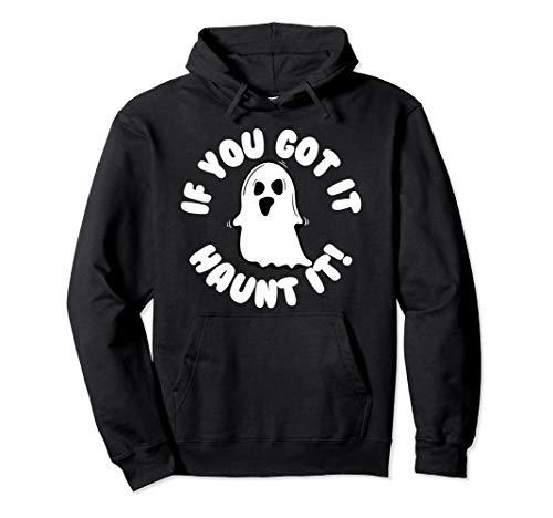 If You Got It Haunt It Funny Halloween Pullover Hoodie ()