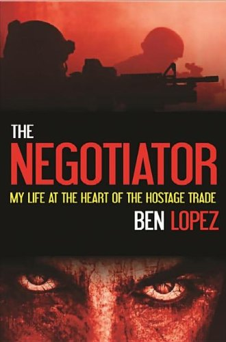 The Negotiator: My Life at the Heart of the Hostage Trade PDF