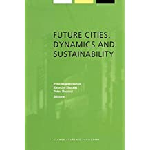 Future Cities: Dynamics and Sustainability (Alliance for Global Sustainability Bookseries)