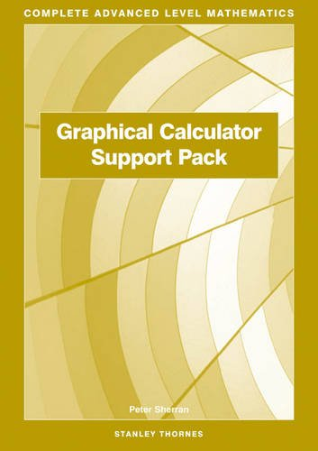 Read Online Graphical Calculator Support Pack (Complete Advanced Level Mathematics) pdf