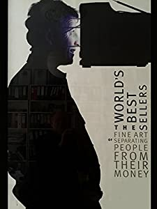 The World's Best Sellers: The Fine Art of Separating People from Their Money