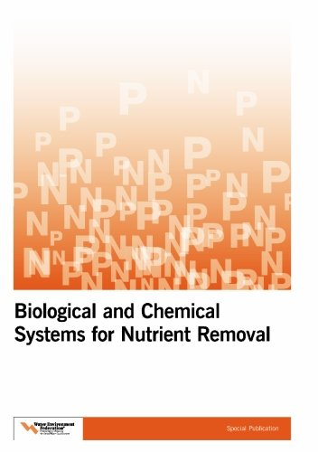 Nutrient Removal - Biological and Chemical Systems for Nutrient Removal: A Special Publication (Water Environment Federation Special Publication)
