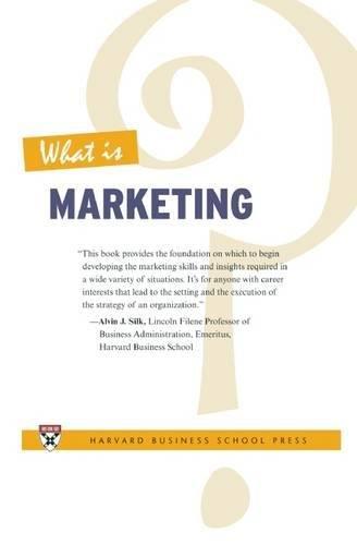 What Is Marketing? [Harvard Business Review - Alvin J. Silk] (Tapa Blanda)