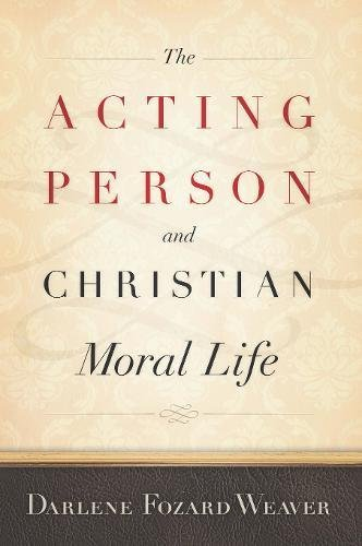 The Acting Person and Christian Moral Life (Moral Traditions)