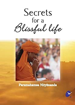Secrets for a Blissful Life by [Nithyananda, Paramahamsa]