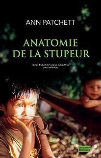 Anatomie de la stupeur, Patchett, Ann