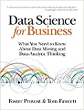 img - for Data Science for Business: What You Need to Know about Data Mining and Data-Analytic Thinking by Foster Provost Tom Fawcett 1 edition (Textbook ONLY, Paperback) book / textbook / text book