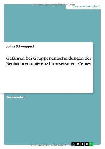 Download Gefahren bei Gruppenentscheidungen der Beobachterkonferenz im Assessment-Center (German Edition) pdf