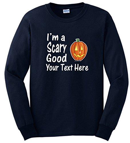 Custom Costume Contact Lenses (Custom Hallowen Costume Personalized Halloween I'm a Scary Good Your Text Long Sleeve T-Shirt Small Navy)