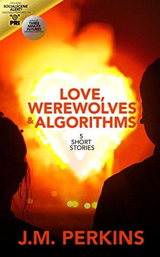 Love, Werewolves & Algorithms