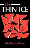 On Thin Ice, Bambi Lynn Loving, 1452038961