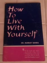 How to Live with Yourself