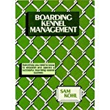 img - for Boarding Kennel Management by Sam Kohl (1982-07-23) book / textbook / text book