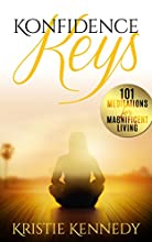 Konfidence Keys: 101 Meditations for Magnificent Living