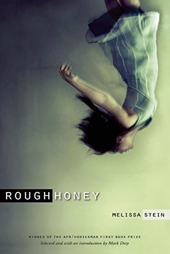 Rough Honey (APR Honickman 1st Book Prize)