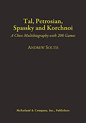 Tal, Petrosian, Spassky and Korchnoi: A Chess Multibiography with 206 Games