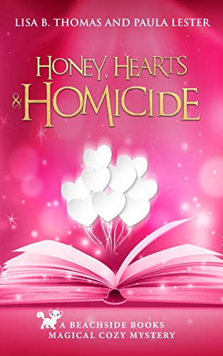 Honey, Hearts and Homicide (Beachside Books Magical Cozy Mystery Book 6) by [Lester, Paula, Thomas, Lisa B.]