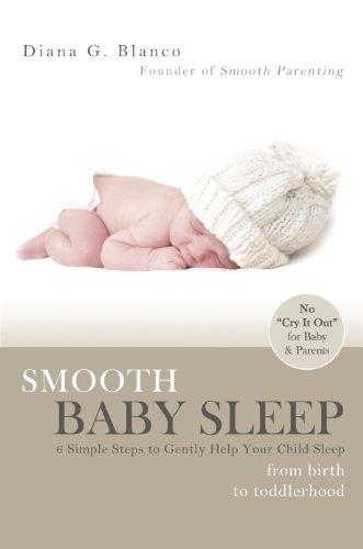 Smooth Baby Sleep: 6 Simple Steps to Gently Help Your Child Sleep