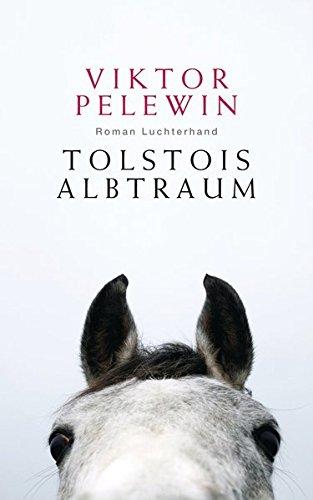 Tolstois Albtraum: Roman