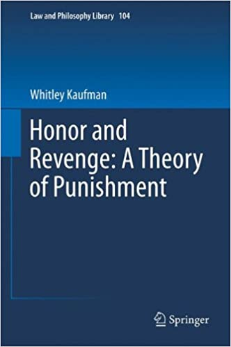Honor And Revenge: A Theory Of Punishment 978-9401784757 por Whitley R. P. Kaufman