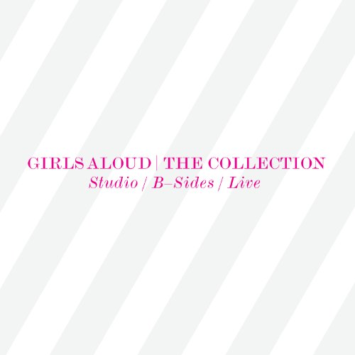 Girls Aloud - Collection: Studio Albums / B Sides / Live - Zortam Music