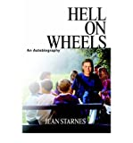 img - for [ Hell on Wheels: An Autobiography[ HELL ON WHEELS: AN AUTOBIOGRAPHY ] By Starnes, Jean ( Author )Aug-26-2004 Paperback By Starnes, Jean ( Author ) Paperback 2004 ] book / textbook / text book