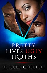 Pretty Lives Ugly Truths (Monroe Family Series Book 1)