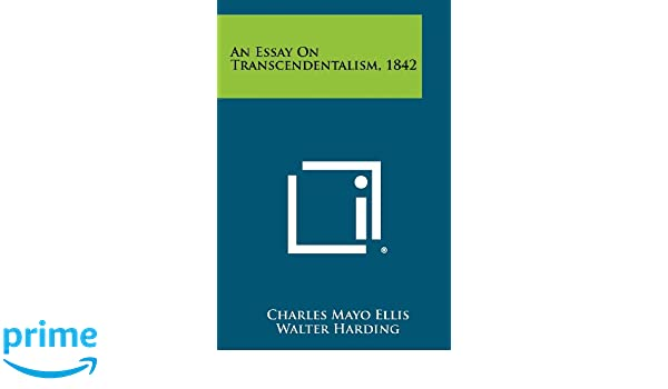 An Essay On Transcendentalism  Charles Mayo Ellis Walter  An Essay On Transcendentalism  Charles Mayo Ellis Walter Harding   Amazoncom Books Essay Writing Topics For High School Students also Pay Someone To Do My Business Plan  College Papers For Sale That Pass Turnitin