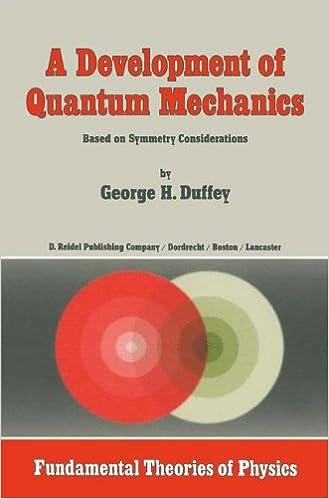 Book A Development of Quantum Mechanics: Based on Symmetry Considerations (Fundamental Theories of Physics)